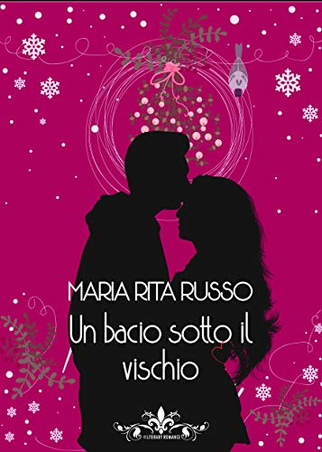 Un bacio sotto il vischio: (Collana Literary Romance)
