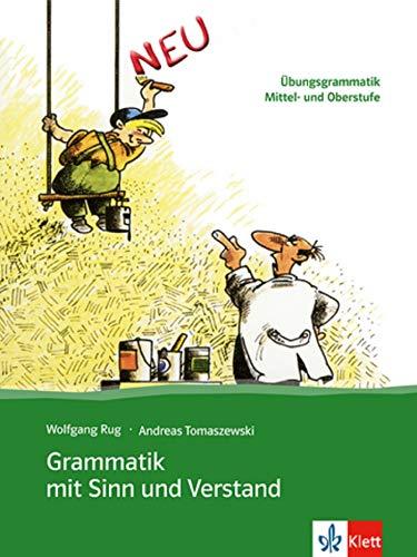 Grammatik mit Sinn Und Verstand, nueva ed. - Libro del alumno - Niveles B2 a C2: Ubungsgrammatik Mittel- und Oberstufe