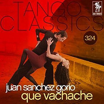 Tango Classics 324: Que Vachache