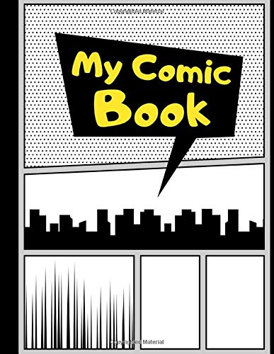 My Comic Book: Blank Comic Strips to Make Your Own Comics | Art and Drawing for Kids | Yellow