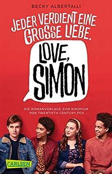 Love, Simon (Nur drei Worte – Love, Simon): Die romantischen Wirren der ersten großen Liebe! (German Edition) by [Becky Albertalli, Ingo Herzke]