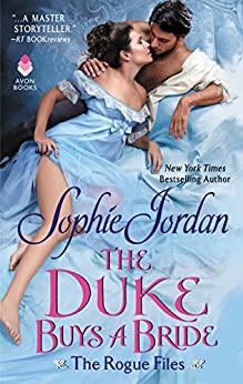 The Duke Buys a Bride: The Rogue Files by [Sophie Jordan]