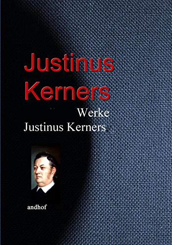 Gesammelte Werke Justinus Kerners