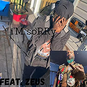 I'm Sorry (feat. Zeus Rebel Waters)