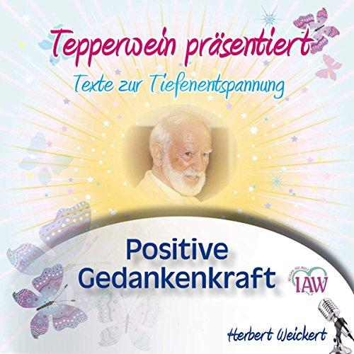 Tepperwein präsentiert - Positive Gedankenkraft Titelbild