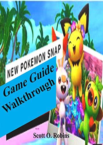 The New Pokemon Snap Game Guide/Walkthrough: Tricks and Tips of the New Pokemon Snap and Become a Pro (English Edition)