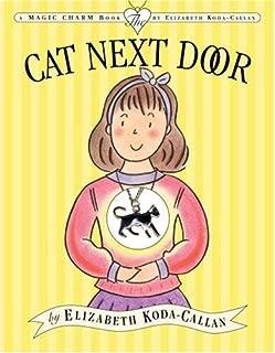 The Cat Next Door (Elizabeth Koda-Callan's Magic Charm Books, 6th)