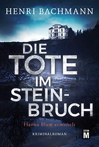 Die Tote im Steinbruch (Hanna Blum ermittelt 1)