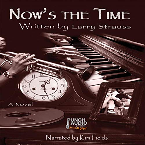 Now's the Time audiobook cover art