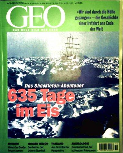 GEO Magazin 1998, Nr. 10 Oktober - das Shackleton-Abenteuer, 635 Tage im Eis, Thailand, Tropenökologie, Schwarze Pharaonen, Portrait Edward O. Wilson, Monsu