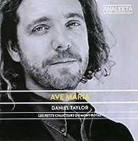 アヴェ・マリア (Ave Maria / Daniel Taylor, Les Petits Chanteurs Du Mont-Royal) [輸入盤]