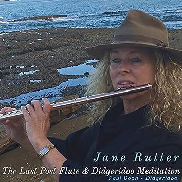 The Last Post Flute & Didgeridoo Meditation