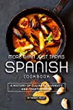 More than Just Tapas Spanish Cookbook: A History of Culinary Diversity and Togetherness (English Edition)