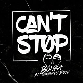 Can't Stop (feat. Whiskey Pete)