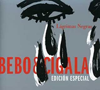 Lagrimas Negras by BEBO & DIEGO EL CIGALA VALDES (2005-04-12)