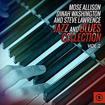 Mose Allison, Dinah Washington and Steve Lawrence Jazz and Blues Collection, Vol. 2