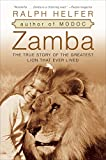 Zamba: The True Story of the Greatest Lion That Ever Lived (English Edition)