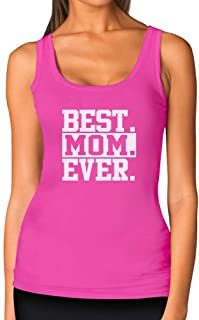 Best Mom Ever Unique Gift Idea Coffee Mug for Mother's Day or Birthday Tea Women Tank Top