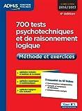 700 tests psychotechniques et de raisonnement logique - Méthode et exercices - L'essentiel en 47 fiches - Concours 2016-2017 - VUIBERT - 19/02/2016