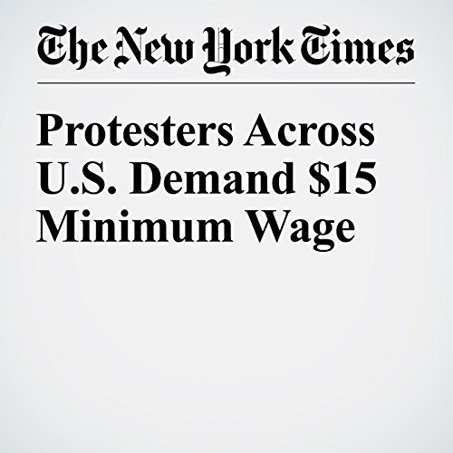 Protesters Across U.S. Demand $15 Minimum Wage cover art