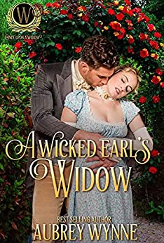 A Wicked Earl's Widow (Once Upon A Widow Book 2) by [Aubrey Wynne]