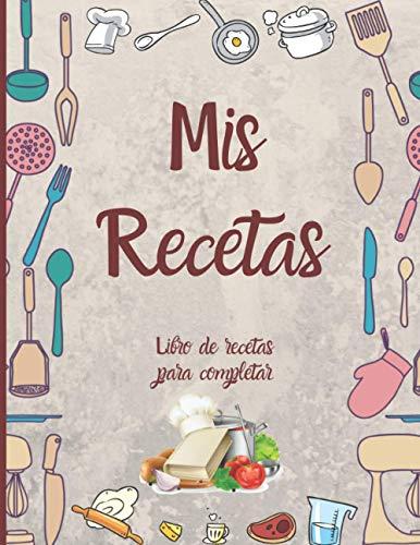 Mis Recetas : Libro de recetas para completar: Cuaderno para recetas de cocina en blanco A4 para escribir tus recetas de cocina favoritas | 1 página ... Preparación, fotos para pegar, notas...