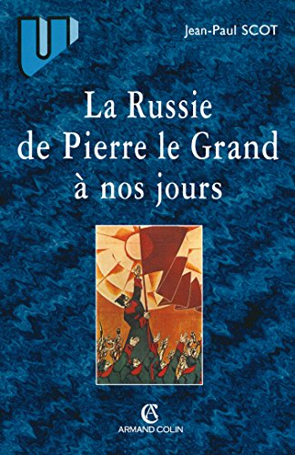 La Russie de Pierre le Grand à nos jours