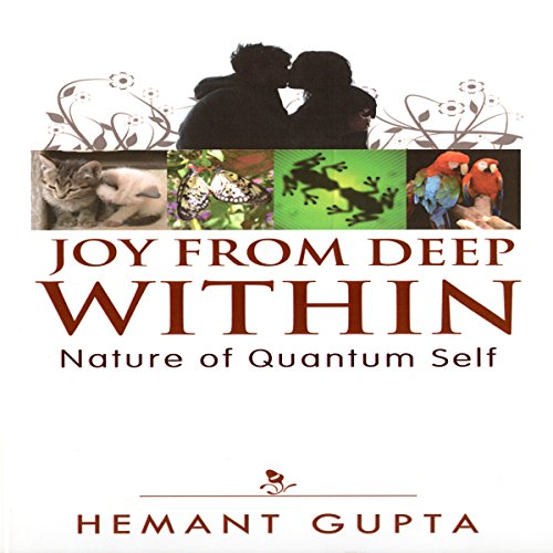 Joy from Deep Within: True Nature of Your Quantum Self audiobook cover art