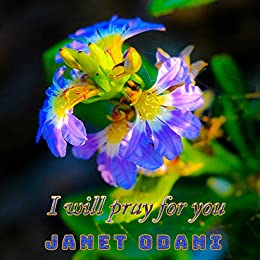 [Janet Odani]のI will pray for you (English Edition)