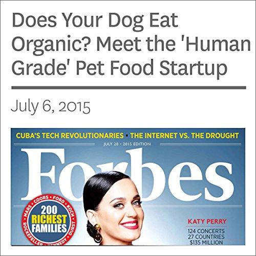 Does Your Dog Eat Organic? Meet the 'Human Grade' Pet Food Startup audiobook cover art