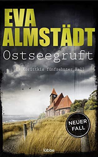 Ostseegruft: Pia Korittkis fünfzehnter Fall (Kommissarin Pia Korittki 15)