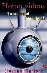 Homo Videns: La Sociedad Teledirigida par  Giovanni Sartori
