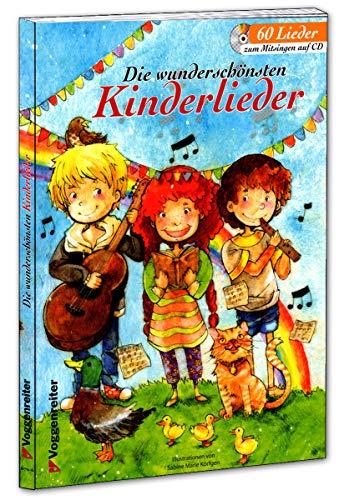Die wunderschönsten Kinderlieder - 60 Lieder - Ein wundervolles Buch zum Mitsingen, Vorsingen, Summen und Spielen mit CD