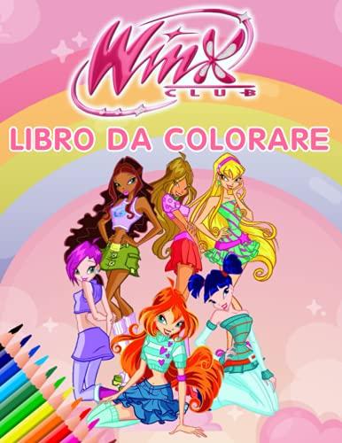Winx Club Libro da Colorare: 30+ immagini di WinX Club per aiutare i bambini e i fan a rilassarsi e distendersi. Immagini di alta qualità e pagine giganti