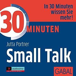 30 Minuten Small Talk                   Autor:                                                                                                                                 Jutta Portner                               Sprecher:                                                                                                                                 Gisa Bergmann,                                                                                        Uwe Koschel,                                                                                        Art Veder                      Spieldauer: 1 Std. und 4 Min.     27 Bewertungen     Gesamt 3,2