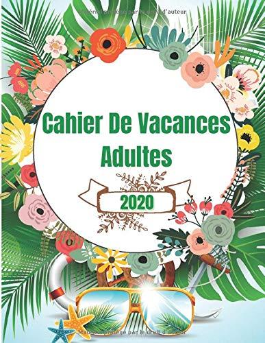 Cahier De Vacances Adultes 2020: Méga jeux d'activités pour toute la famille | Cahier de vacances adultes et Enfants - Solutions en fin de livre - 120 Pages Grand format 21,59x27,94cm
