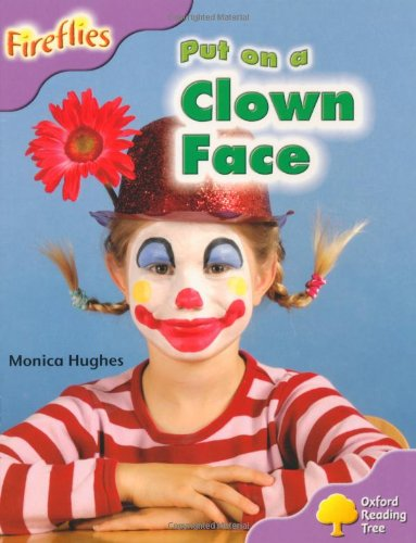 Oxford Reading Tree: Level 1+: More Fireflies A: Put on a Clown Faceの詳細を見る