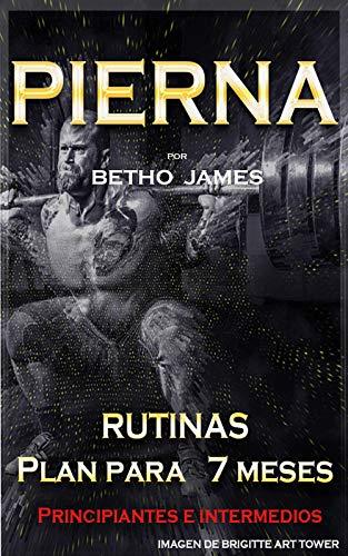 Rutinas para pierna por Betho James (Rutinas para principiantes e intermedios por Betho James)