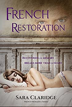 French Restoration: A romantic mystery (Rendezvous with Danger Book 2) by [Sara Claridge]