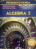 Prentice Hall Mathematics: Algebra 2 with PHSchool passcode (Pennsylvania Edition)