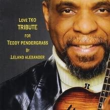 Love TKO (Tribute to Teddy Pendergrass)
