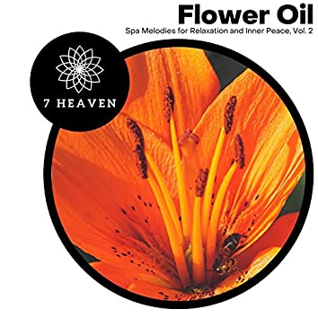 Flower Oil - Spa Melodies For Relaxation And Inner Peace, Vol. 2