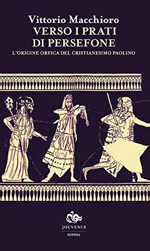 Verso i prati di Persefone. L'origine orfica del cristianesimo paolino