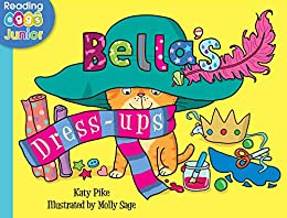 Bella's Dress Ups (Bella the Cat Book 8) by [Katy Pike, Reading Eggs, Molly Sage]