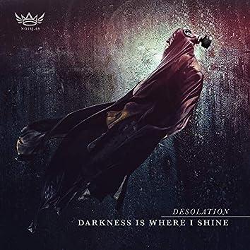 Darkness Is Where I Shine