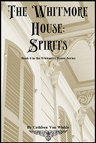 The Whitmore House-Spirits (6th Book in series) (English Edition)