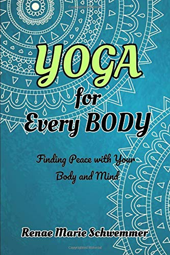 Yoga for Every BODY: Finding Peace with Your Body and Mind