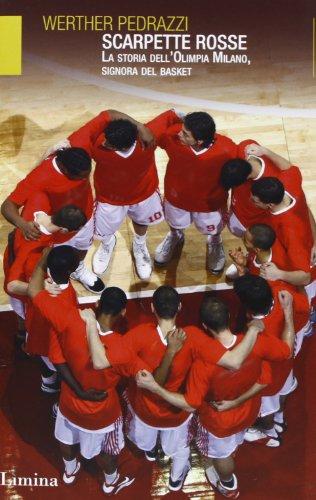 Scarpette rosse. La storia dell'Olimpia Milano, signora del basket