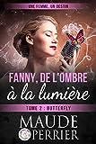 Butterfly: Une chanson peut-elle changer une vie ? (Fanny, de l'ombre à la lumière...