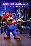 Super Mario Odyssey Guide: Walkthrough and Strategy Guide: Super Mario Odyssey Game Book